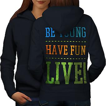 Be Young Fun Live Funny Women NavyHoodie Back | Wellcoda