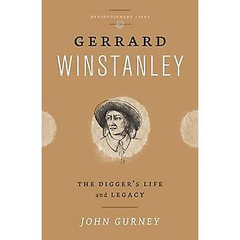 Gerrard Winstanley The Diggers Life and Legacy by Gurney & John