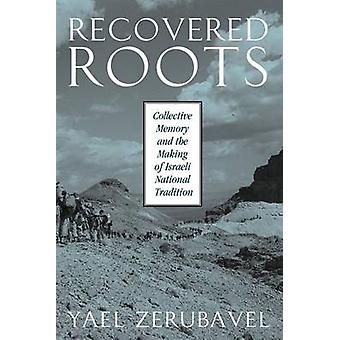 Recovered Roots - Collective Memory and the Making of Israeli National