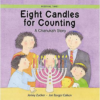 Acht kaarsen te licht - een Chanukah Story door Jonny Zucker - Jan Barger