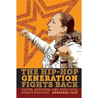 The Hip-Hop Generation Fights Back - Youth - Activism and Post-Civil R