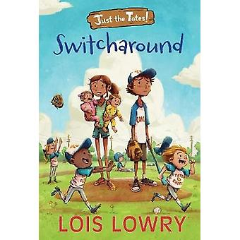Switcharound by Lois Lowry - 9781328750877 Book