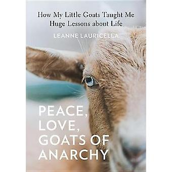 Peace - Love - Goats of Anarchy - How My Little Goats Taught Me Huge L