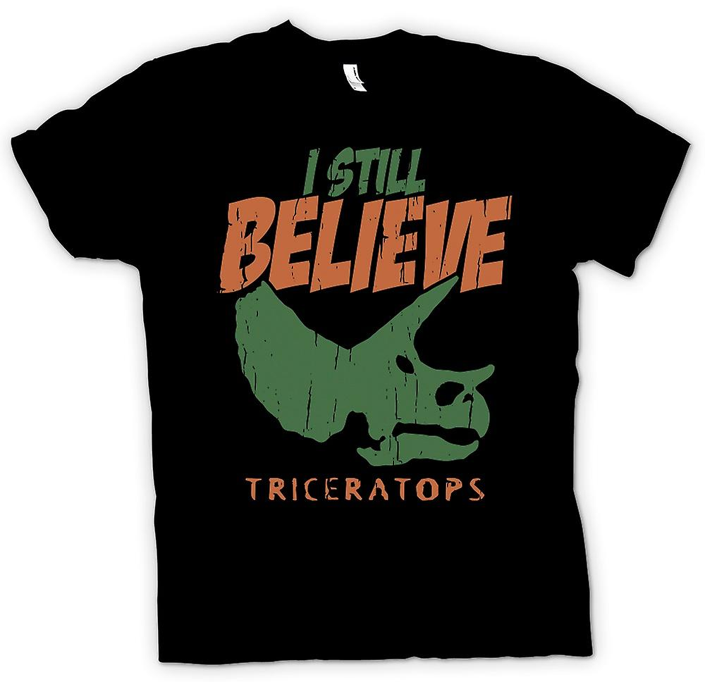 Womens T-shirt - I Still Believe - Triceratops - Cool Dinosaur