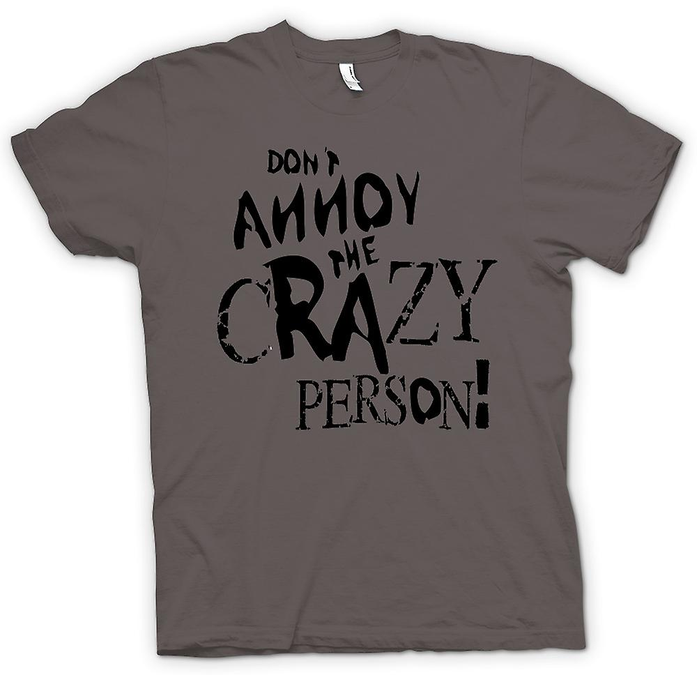 Womens T-shirt - Don t irritera Crazy Person - galna roliga
