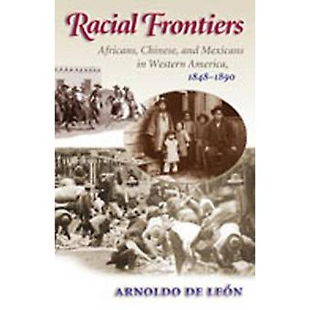 Racial Frontiers - Africans - Chinese and Mexicans in Western America