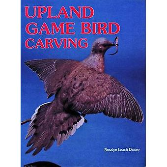 Upland Game Bird Carving by Rosalyn Leach Daisey - 9780887403491 Book