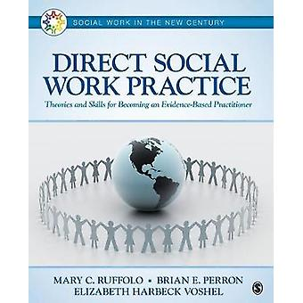 Direct Social Work Practice Theories and Skills for Becoming an EvidenceBased Practitioner by Ruffolo & Mary C.