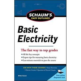 Schaums Easy Outline of Basic Electricity (Revised edition) by Milton