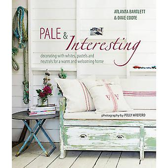 Pale & Interesting - Decorating with Whites - Pastels and Neutrals for