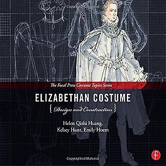 Elizabethan Costume Design och konstruktion (Focal Press kostym ämnen-serien)