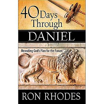 40 Days Through Daniel: Revealing God's Plan for the Future