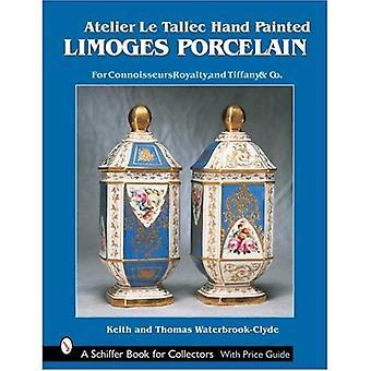 Atelier Le Tallec mão pintado porcelana de Limoges: Para os conhecedores, realeza e Tiffany & empresa (Schiffer livro...