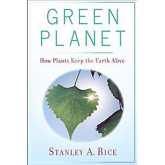 Planeta verde: Cómo las plantas mantienen la tierra viva