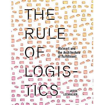La règle de la logistique: Wal-Mart et l'Architecture de réalisation