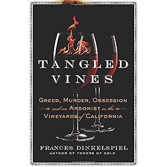 Trassliga vinstockar: Girighet, mord, besatthet och mordbrännare i vingårdar i Kalifornien