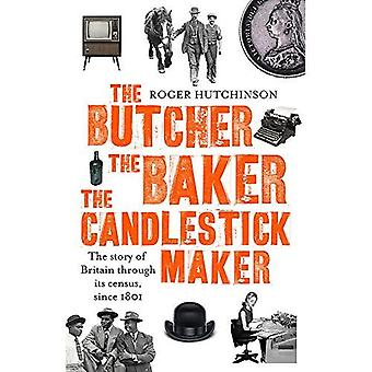 The Butcher, the Baker, the Candlestick-Maker: The story of Britain through its census, since 1801