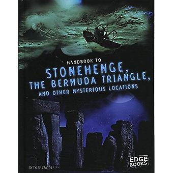 Handbook to Stonehenge, the Bermuda Triangle, and Other Mysterious Locations (Paranormal Handbooks)