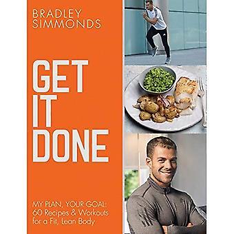 Het gedaan te krijgen: Mijn Plan, uw doel: 60 recepten en training sessies voor een Fit, slank lichaam