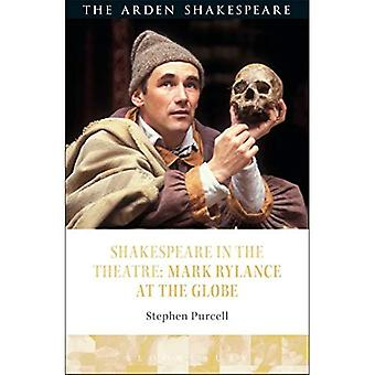 Shakespeare in the Theatre:� Mark Rylance at the Globe� (Shakespeare in the Theatre)