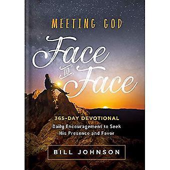 Rencontrer Dieu Face à Face: Encouragement quotidien à chercher sa présence et la faveur