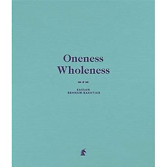 Oneness Wholeness: Sassan Behnam-Bakhtiar