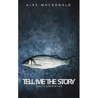 Tell Me the Story by Alex MacDonald