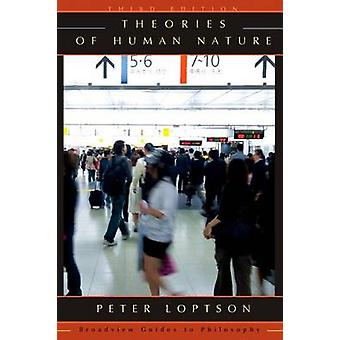 Theories of Human Nature - Third Edition (3rd) by Peter Loptson - 978