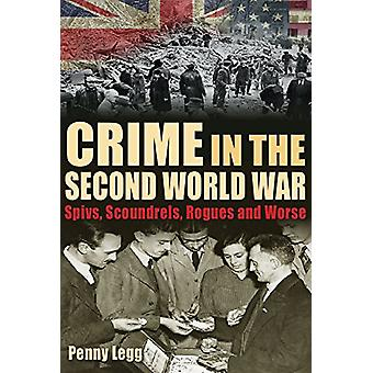 Crime in the Second World War - Spivs - Scoundrels - Rogues and Worse