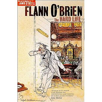 La vie difficile - avec une Introduction par Jamie o ' Neill de Flann o ' Brien