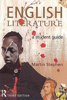 English Literature A Student Guide by Stephen & Martin
