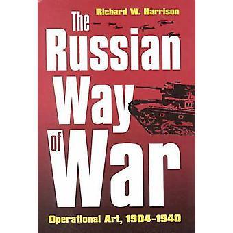 Russian Way of War by Harrison & Richard W.