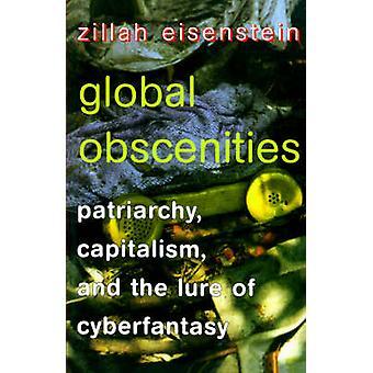 Globala obsceniteter patriarkatet kapitalism och lockelsen av Cyberfantasy av Eisenstein & Zillah R.