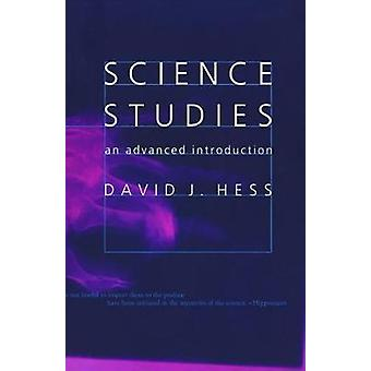 Science Studies An Advanced Introduction by Hess & David J.