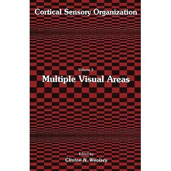 Multiple Visual Areas  Volume 2  Multiple Visual Areas by Woolsey & Clinton N.