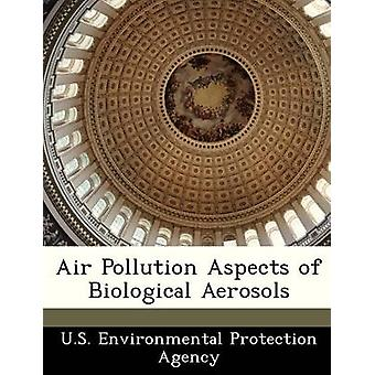 Air Pollution Aspects of Biological Aerosols by U.S. Environmental Protection Agency
