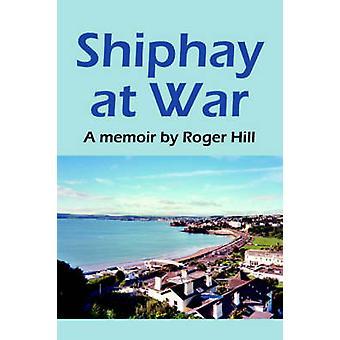Shiphay i krig av Hill & Roger