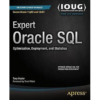 Expert Oracle SQL Optimization Deployment and Statistics by Hasler & Tony