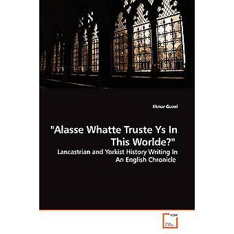 グーゼル & Ilknur によるこの Worlde の Alasse Whatte Truste Ys