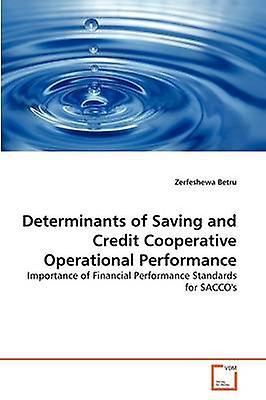 Determinants of Saving and Crougeit Cooperative Operational Perforhommece by Betru & Zerfeshewa