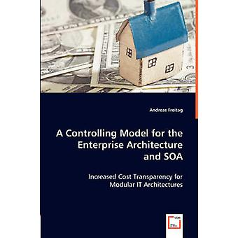 A Controlling Model for the Enterprise Architecture and SOA by Freitag & Andreas