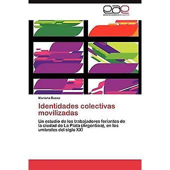 Identidades colectivas movilizadas by Busso Mariana