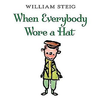 When Everybody Wore A Hat by William Steig - 9780060097028 Book