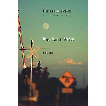 The Last Shift - Poems by Philip Levine - 9780451493774 Book