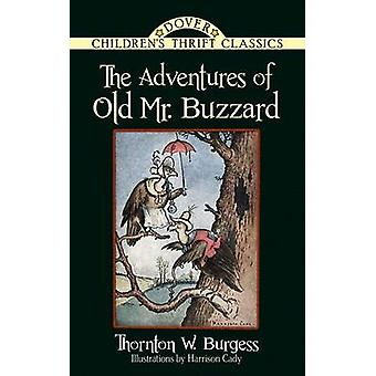 The Adventures of Old Mr. Buzzard by Thornton Burgess - 9780486497266