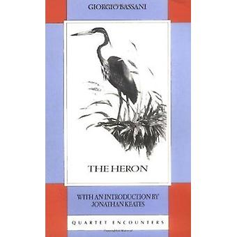 The Heron (New edition) by Giorgio Bassani - William Weaver - 9780704