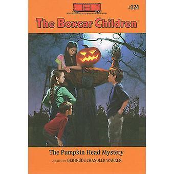 The Pumpkin Head Mystery by Robert Papp - Gertrude Chandler Warner -