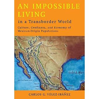 An Impossible Living in a Transborder World - Culture - Confianza and