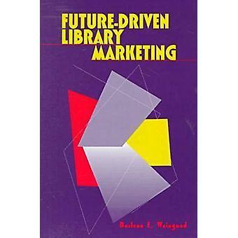 Future-driven Library Marketing - Vision - Partnerships - Strategies (