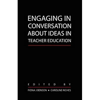 Engaging in Conversation About Ideas in Teacher Education (1st New ed